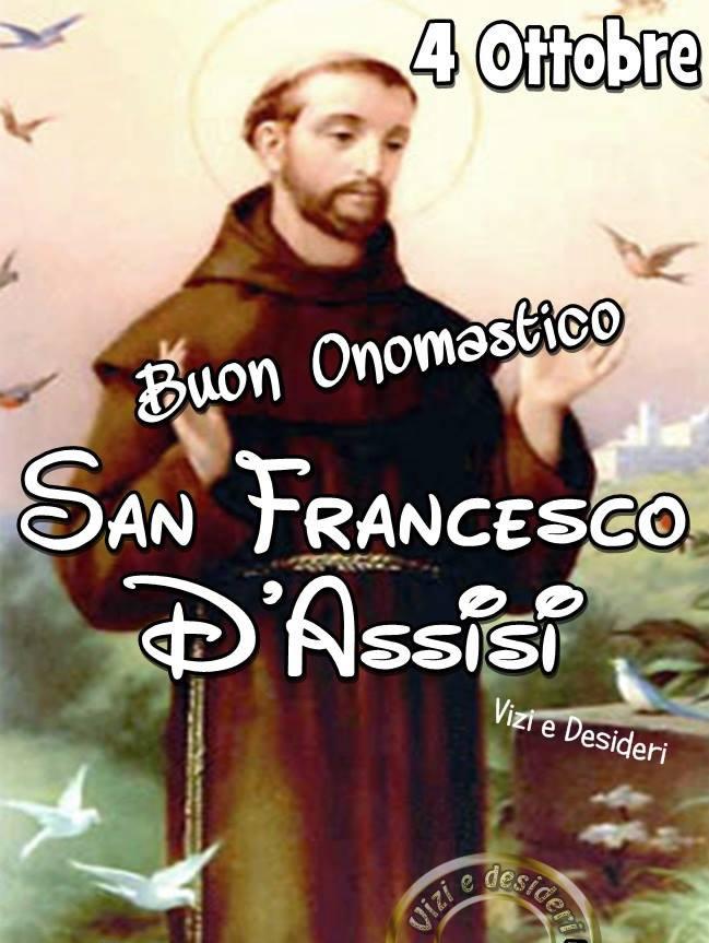4 Ottobre. Buon Onomastico. San Francesco d'Assisi