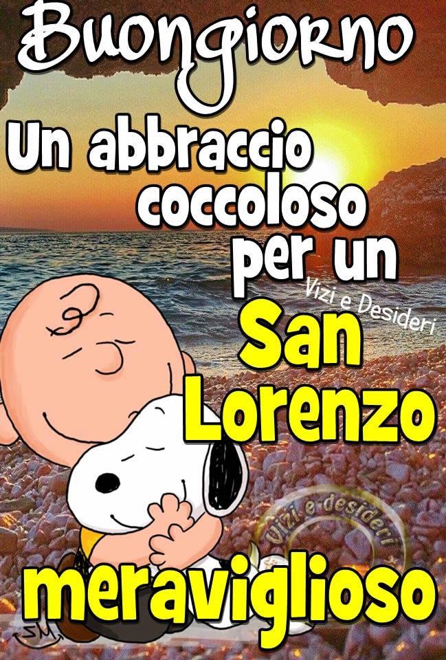 Buongiorno... un abbraccio coccoloso per un San Lorenzo meraviglioso