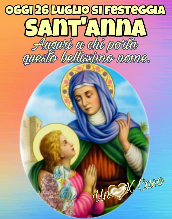 Oggi 26 luglio si festeggia Sant'Anna...