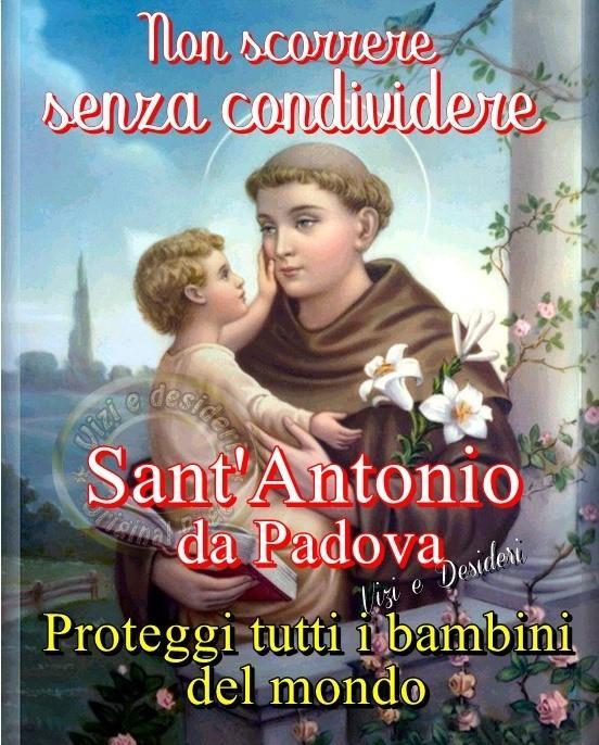 Non scorrere senza condividere Sant'Antonio da Padova Proteggi tutti i bambini del mondo