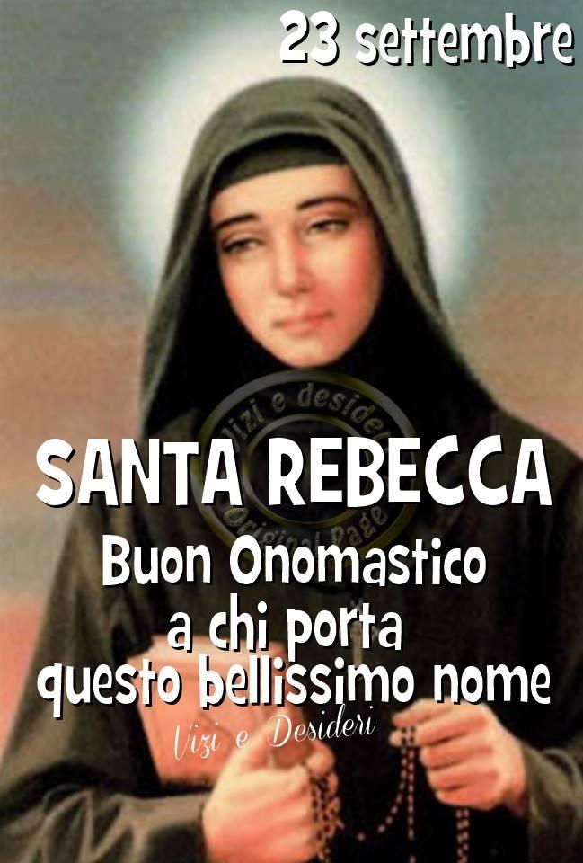 23 settembre, Santa Rebecca Buon Onomastico a chi porta questo bellissimo nome
