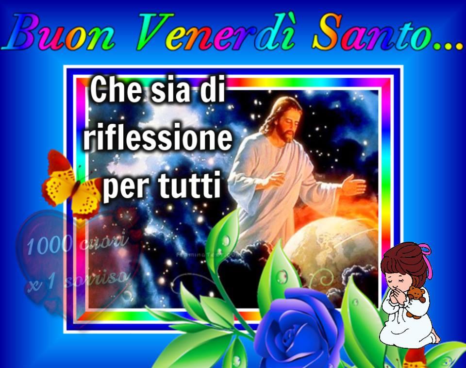 Buon Venerdi Santo... Chi sia di riflessione per tutti