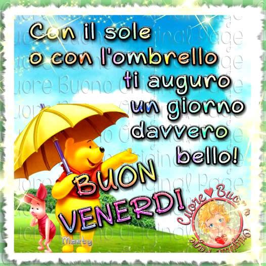 Con il sole o con l'ombrello ti auguro un giorno davvero bello!