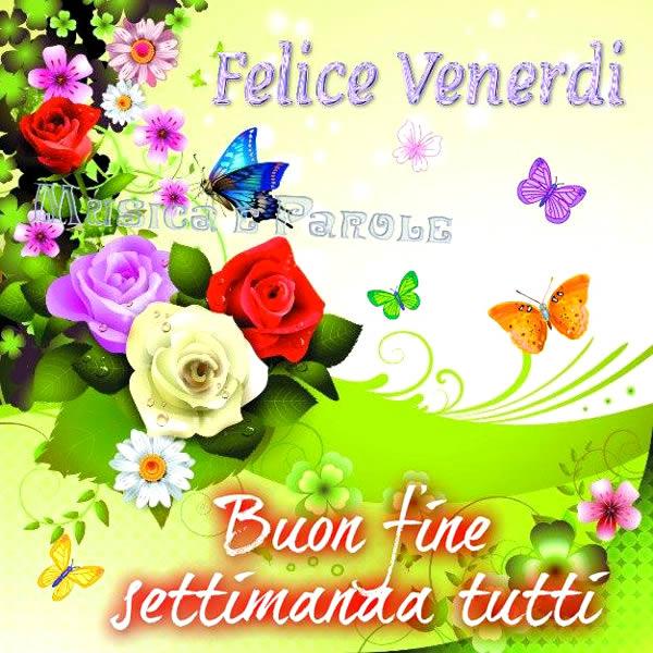 Super Felice Venerdì, Buon fine settimana a tutti immagine #471  ZS15