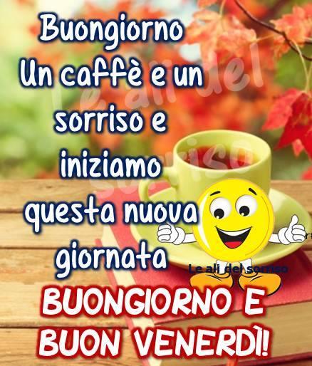 Buongiorno e buon venerd immagine 2181 topimmagini for Immagini divertenti buongiorno venerdi