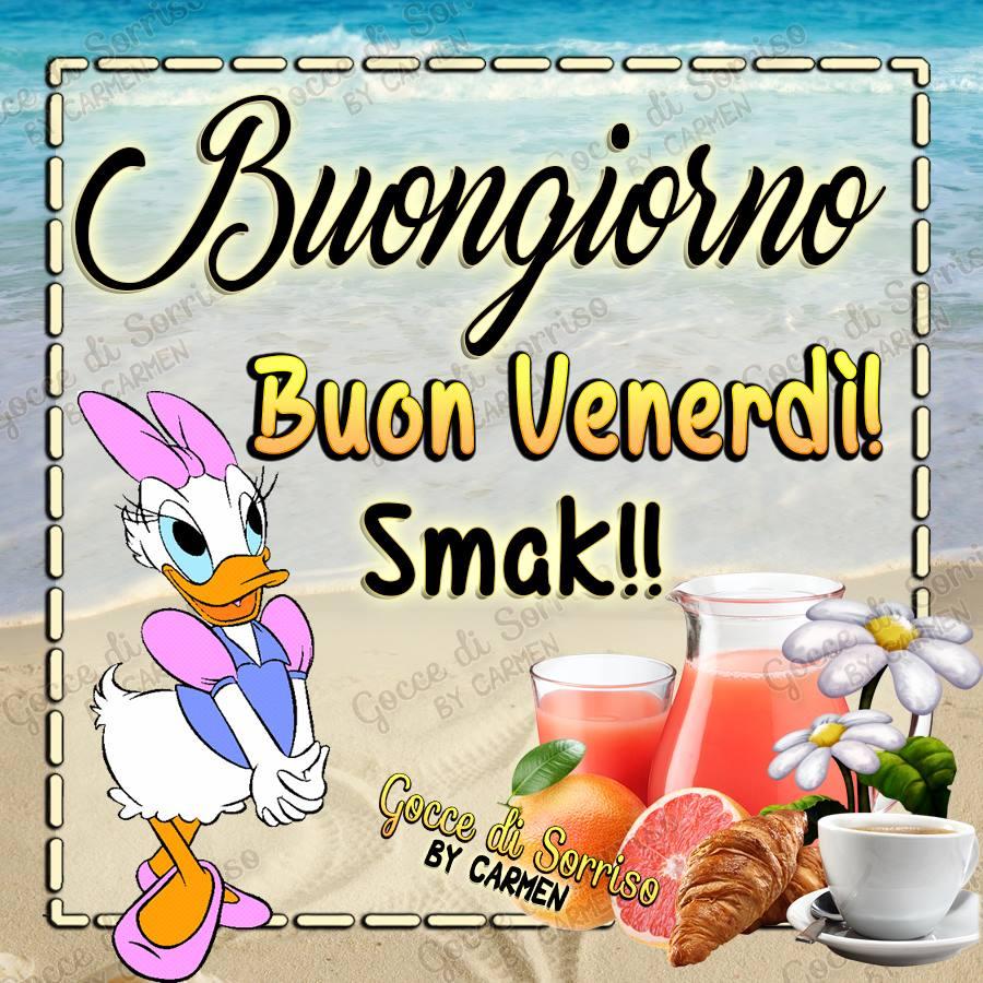 Buongiorno, Buon Venerdì! Smak!!