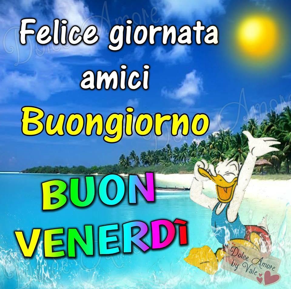 Felice giornata amici, Buongiorno, Buon Venerdì