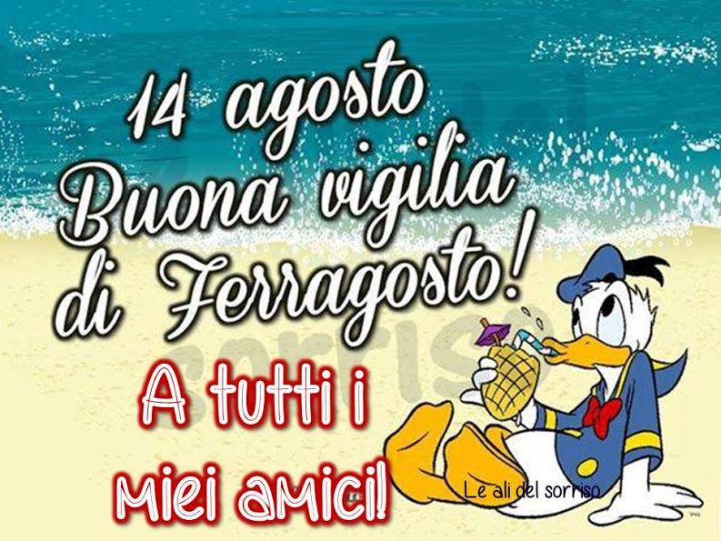 14 agosto, Buona vigilia di Ferragosto!