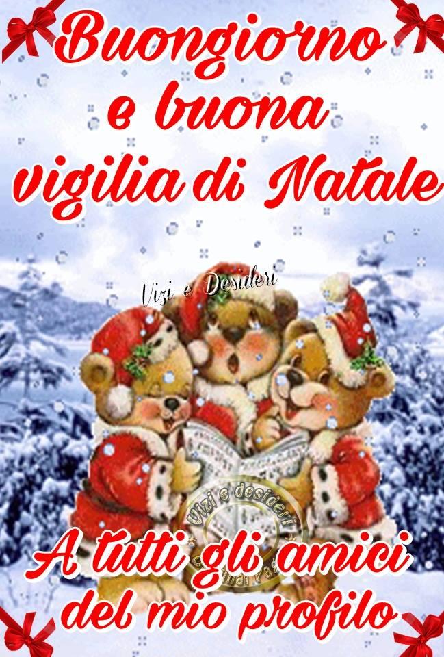 Frasi Per Vigilia Di Natale.Buongiorno E Buona Vigilia Di Natale A Tutti Gli Amici Del